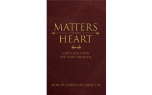 Matters of the heart by Monifa Groover